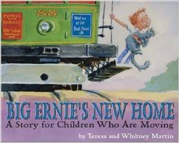 Big Ernie's New Home- A Story for Young Children Who Are Moving