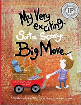 My Very Exciting, Sorta Scary, Big Move- A workbook for children moving to a new home