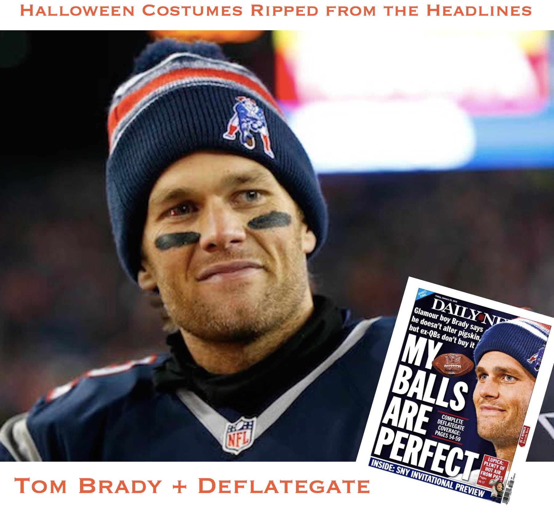 Halloween Costumes Ripped from the Headlines Tom Brady Deflategate