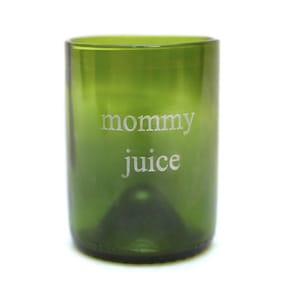 Mommy Juice Cup from Recylced Wine Bottles